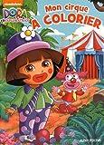Dora - Mon cirque à colorier...