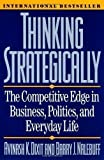 img - for Thinking Strategically: Competitive Edge in Business, Politics and Everyday Life by Dixit, Avinash [04 June 1993] book / textbook / text book