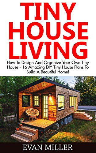 Free download pdf tiny house living how to design and for Design your own tiny house online