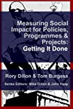 Measuring Social Impact for Policies, Programmes and Projects:  Getting It Done (Volume 2)