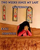 img - for Two weeks since my last confession book / textbook / text book