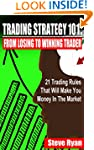Trading Strategy 101: From Losing To...