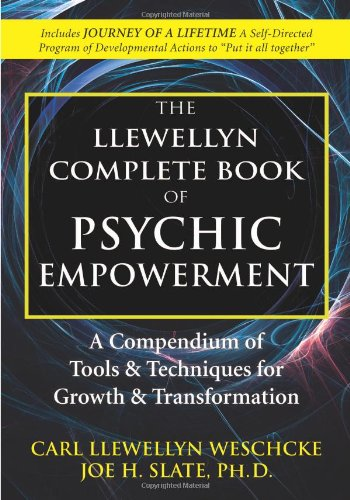 The Llewellyn Complete Book of Psychic Empowerment: A Compendium of Tools & Techniques for Growth & Transformati