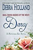 Mail-Order Brides of the West: Darcy: A Montana Sky Series Novel (Mail-Order Brides of the West Series Book 6)