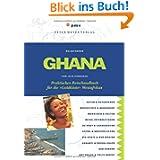 Ghana: Praktisches Reisehandbuch für die 'Goldküste' Westafrikas