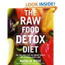 The Raw Food Detox Diet: The Five-Step Plan for Vibrant Health and Maximum Weight Loss (Raw Food Series)