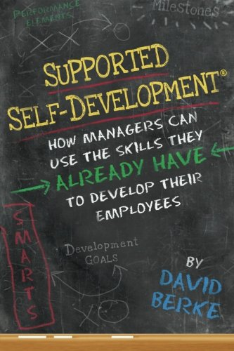 Supported Self-Development: How Managers Can Use the Skills They Already Have To Develop Their Employees (Talent Development Platform compare prices)