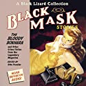 Black Mask 6 The Bloody Bokhara: The Bloody Bokhara and Other Crime Fiction from the Legendary Magazine