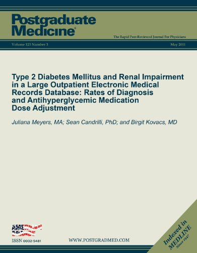 Type 2 Diabetes Mellitus and Renal Impairment in a Large Outpatient Electronic Medical Records Database: Rates of Diagnosis and Antihyperglycemic Medication ... (Postgradaute Medicine)