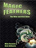 Acquista Magic Feathers: The Mike and Nick Show [Edizione Kindle]