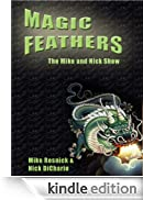 Magic Feathers: The Mike and Nick Show [Edizione Kindle]