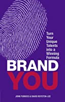 Brand You: Turn Your Unique Talents into a Winning Formula