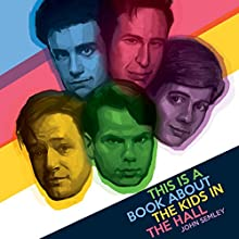 This Is a Book About the Kids in the Hall | Livre audio Auteur(s) : John Semley Narrateur(s) : Josh Hurley