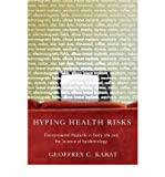img - for [(Hyping Health Risks: Environmental Hazards in Daily Life and the Science of Epidemiology)] [Author: Dr. Geoffrey C. Kabat] published on (August, 2008) book / textbook / text book
