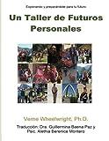 img - for Un Taller de Futuros Personales (Spanish Edition) book / textbook / text book