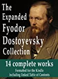 img - for The Expanded Fyodor Dostoyevsky Collection : 14 Complete Works : Formatted for the Kindle Including linked Table of Contents book / textbook / text book
