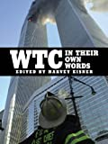 WTC: In Their Own Words (English Edition)