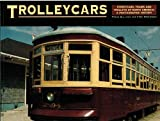Trolleycars: Streetcars, Trams and Trolleys of North America : A Photographic History
