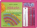 H�keln. Der Grundkurs-Set: Techniken und Muster. Buch, 5 H�kelnadeln, Lineal und 20 Maschenmarkierungsringe