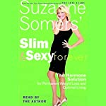 Slim and Sexy Forever: The Hormone Solution for Permanent Weight Loss and Optimal Living | Suzanne Somers