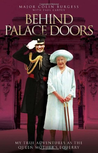 Behind Palace Doors: My Service As the Queen Mother's Equerry