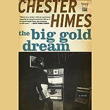 The Big Gold Dream: A Grave Digger & Coffin Ed Novel   Livre audio Auteur(s) : Chester Himes Narrateur(s) : Dion Graham