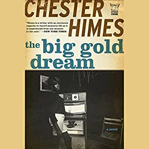 The Big Gold Dream: A Grave Digger & Coffin Ed Novel | [Chester Himes]