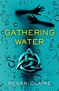(FREE on 12/19) Gathering Water by Regan Claire - http://eBooksHabit.com