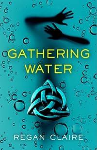 (FREE on 12/19) Gathering Water by Regan Claire - http://eBooksHabit.com