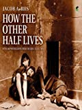 img - for How the Other Half Lives book / textbook / text book