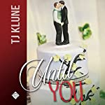Until You: At First Sight, Book 3 | TJ Klune