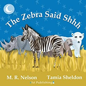 The Zebra Said Shhh | [M. R. Nelson]