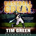 Baseball Great Audiobook by Tim Green Narrated by Tim Green