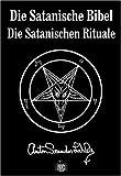 Die Satanische Bibel. Die Satanischen Rituale title=