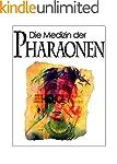 Medizin der Pharaonen: Heilkunst im a...