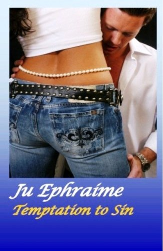<strong>Kindle Nation Daily Contemporary Romance Readers Alert! Ju Ephraime's Sensual <em>TEMPTATION TO SIN</em> - 4.8 Stars with 15 Rave Reviews</strong>