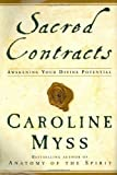 Sacred Contracts: Awakening Your Divine Potential (0517703920) by Caroline Myss