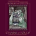 Chains of Folly: A Magdalene la Batarde Mystery, Book 4 | Roberta Gellis
