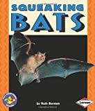 Squeaking Bats (Pull Ahead Books)
