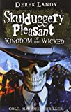 Kingdom of the Wicked (Skulduggery Pleasant, Book 7) Derek Landy