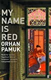 Orhan Pamuk My Name is Red by Pamuk, Orhan (2011)