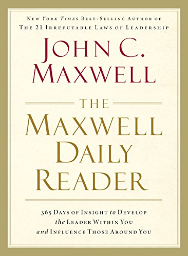 The Maxwell Daily Reader: 365 Days of Insight to Develop the Leader Within You and Influence Those Around You cover