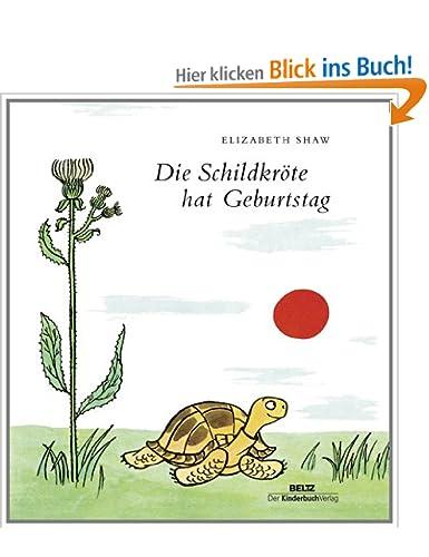 http://www.amazon.de/Die-Schildkr%C3%B6te-Geburtstag-Elizabeth-Shaw/dp/3407770952/ref=sr_1_1?s=books&ie=UTF8&qid=1391803666&sr=1-1&keywords=die+schildkr%C3%B6te+hat+geburtstag