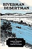Riverman, Desertman...