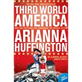 Third World America: How our politicians are abandoning the average citizenby Arianna Huffington