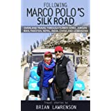 Following Marco Polo's Silk Road ~ Brian Lawrenson
