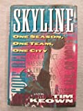 img - for Skyline: One Season, One Team, One City book / textbook / text book