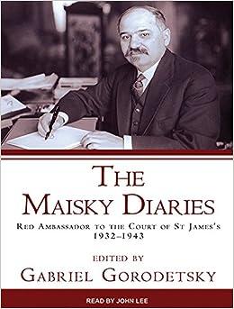 Red Ambassador to the Court of St James's, 1932-1943 - Ivan Maisky, Gabriel Gorodetsky