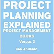 Project Planning Explained: Project Management Books, Volume 3 | Can Akdeniz