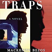 Traps (       UNABRIDGED) by MacKenzie Bezos Narrated by Dina Pearlman